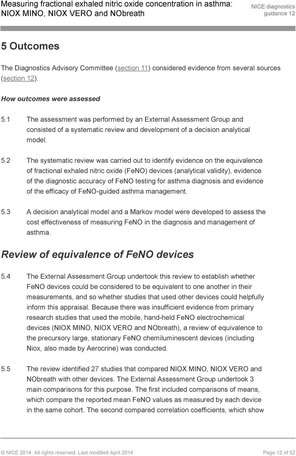 2 The systematic review was carried out to identify evidence on the equivalence of fractional exhaled nitric oxide (FeNO) devices (analytical validity), evidence of the diagnostic accuracy of FeNO