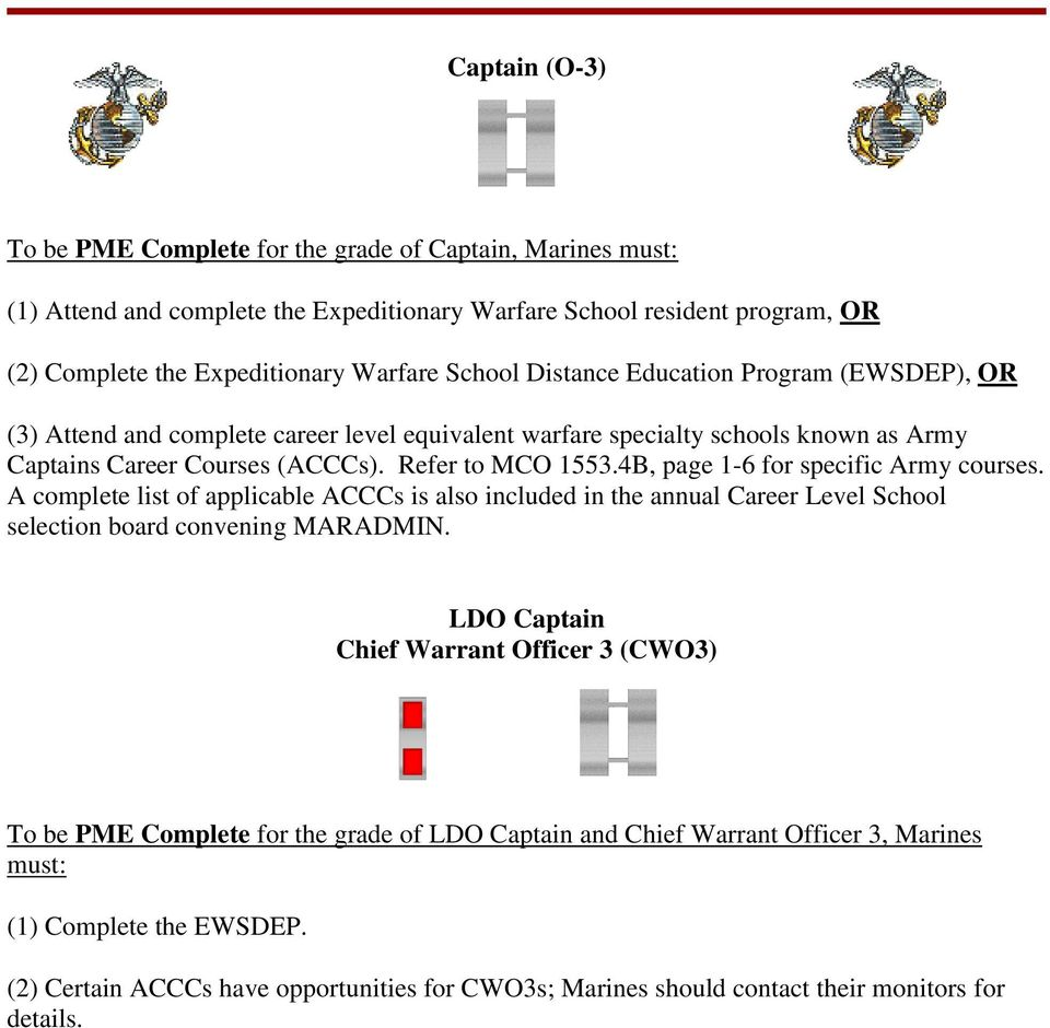 4B, page 1-6 for specific Army courses. A complete list of applicable ACCCs is also included in the annual Career Level School selection board convening MARADMIN.