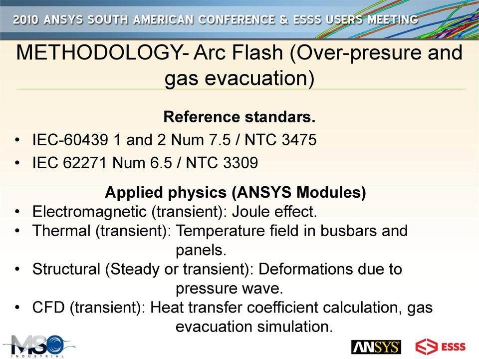 5 / NTC 3309 Applied physics (ANSYS Modules) Electromagnetic (transient): Joule effect.