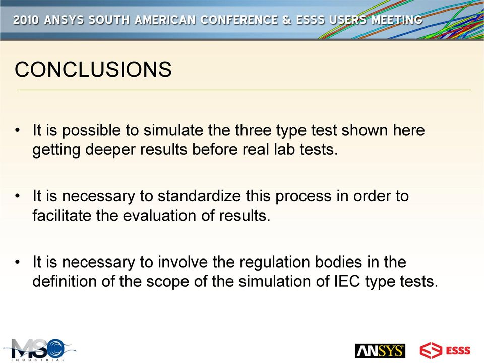 It is necessary to standardize this process in order to facilitate the evaluation