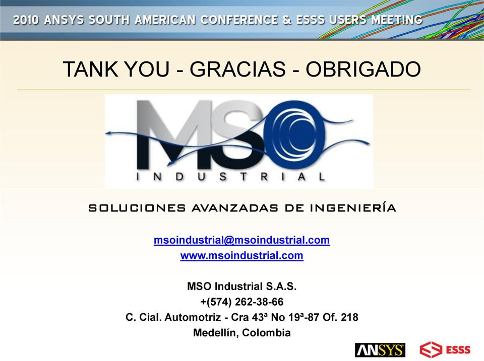 msoindustrial.com MSO Industrial S.A.S. +(574) 262-38-66 C.