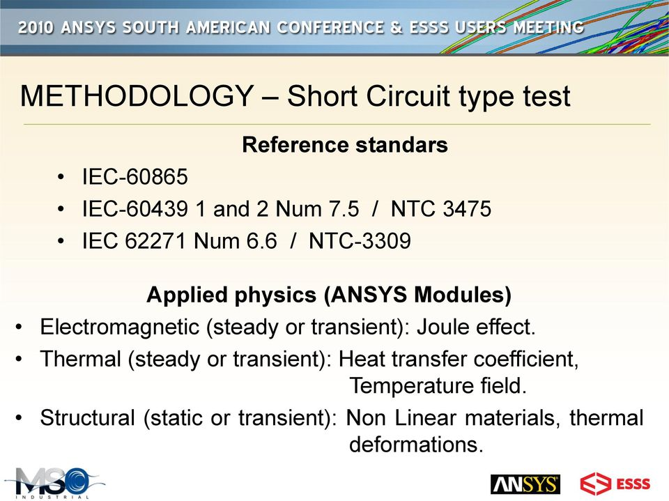 6 / NTC-3309 Applied physics (ANSYS Modules) Electromagnetic (steady or transient): Joule