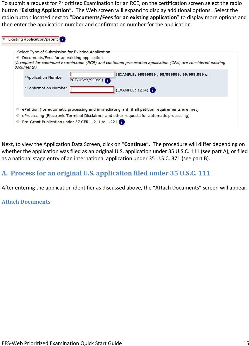 Next, to view the Application Data Screen, click on Continue. The procedure will differ depending on whether the application was filed as an original U.S. application under 35 U.S.C. 111 (see part A), or filed as a national stage entry of an international application under 35 U.