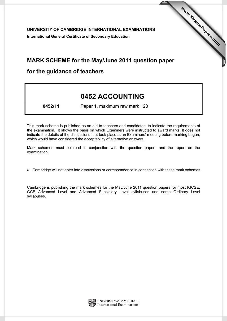 ACCOUNTING 0452/11 Paper 1, maximum raw mark 120 This mark scheme is published as an aid to teachers and candidates, to indicate the requirements of the examination.