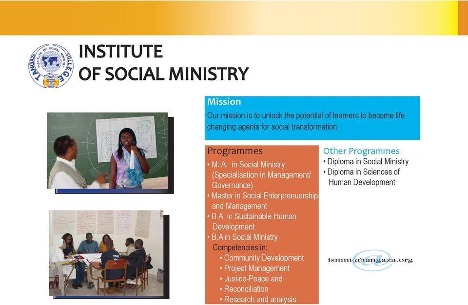 in Social Ministry (Specialisation in Management/ Governance) Master in Social Enterprenuership and Management B.A.