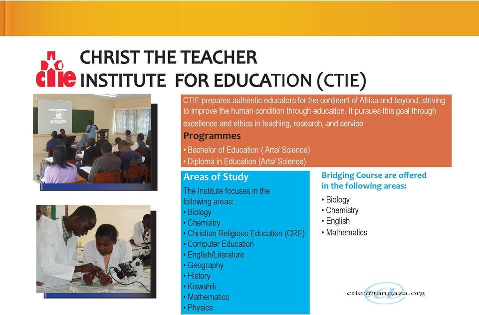 Bachelor of Education ( Arts/ Science) Diploma in Education (Arts/ Science) Areas of Study The Institute focuses in the following areas: Biology Chemistry