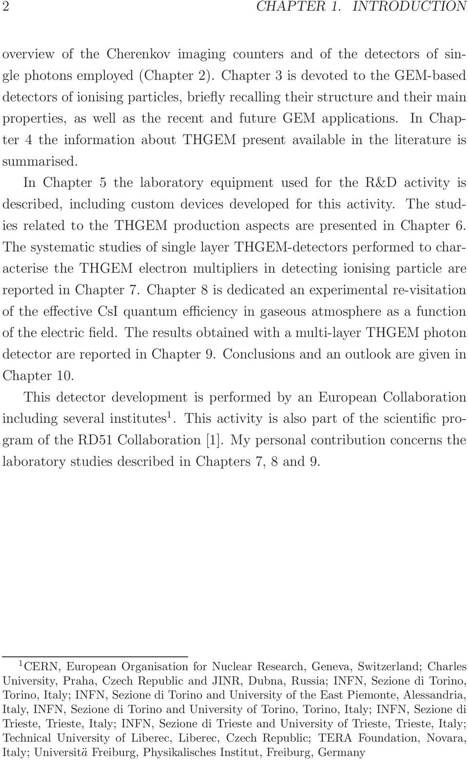 In Chapter 4 the information about THGEM present available in the literature is summarised.