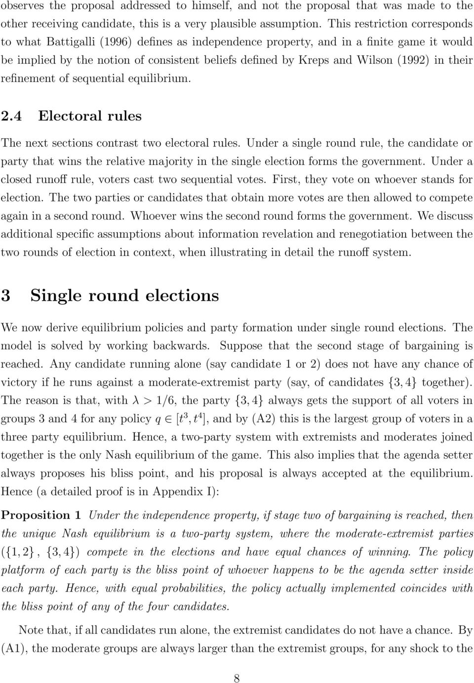 (1992) in their refinement of sequential equilibrium. 2.4 Electoral rules The next sections contrast two electoral rules.
