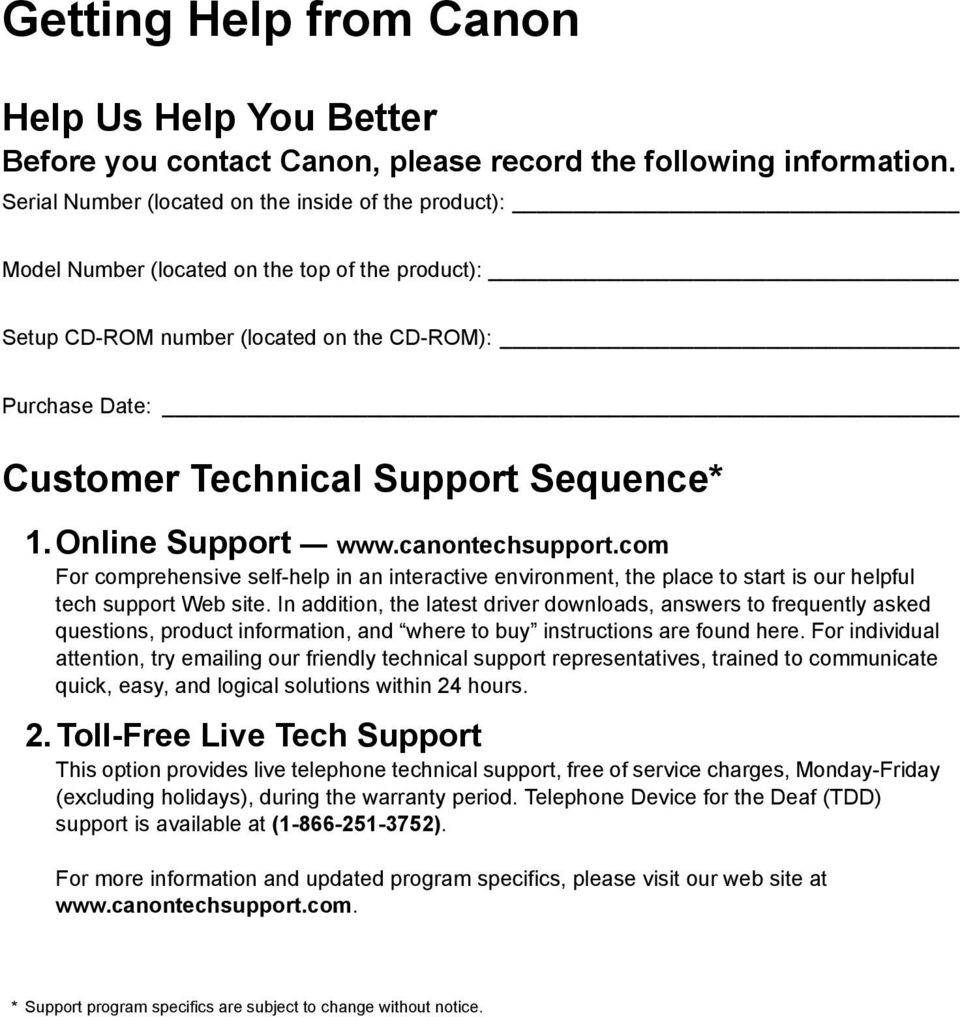 Sequence* 1. Online Support www.canontechsupport.com For comprehensive self-help in an interactive environment, the place to start is our helpful tech support Web site.