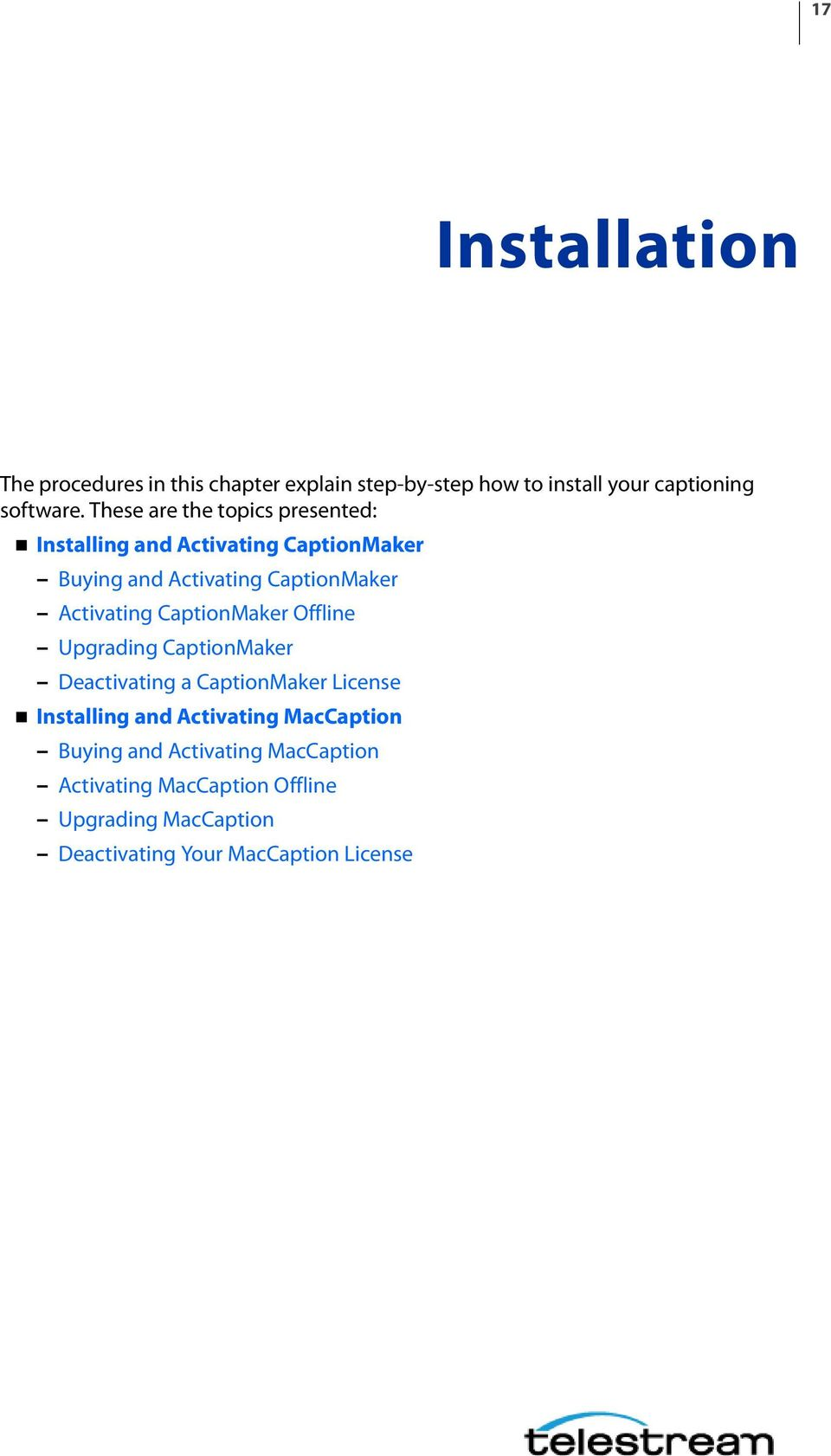 Activating CaptionMaker Offline Upgrading CaptionMaker Deactivating a CaptionMaker License Installing and