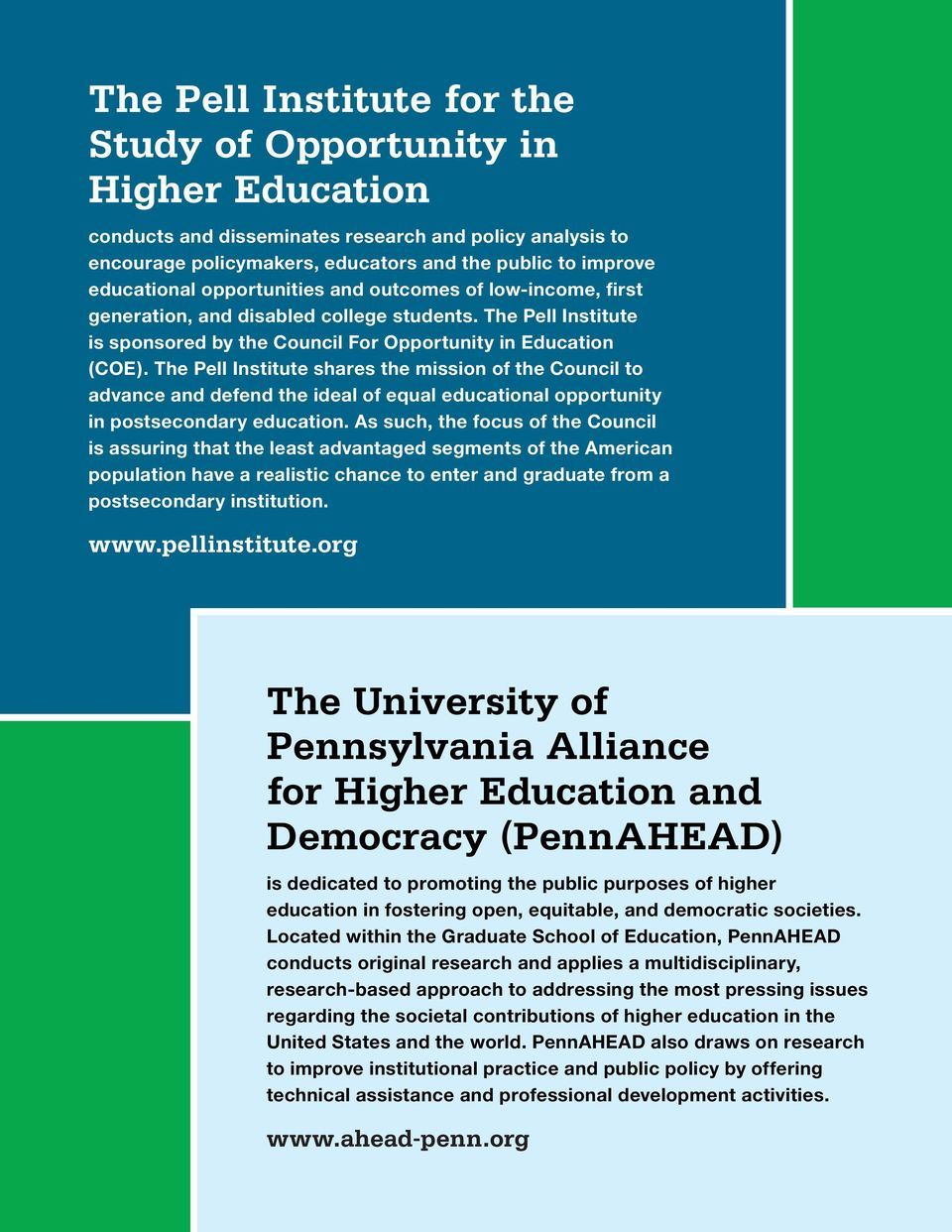 The Pell Institute shares the mission of the Council to advance and defend the ideal of equal educational opportunity in postsecondary education.