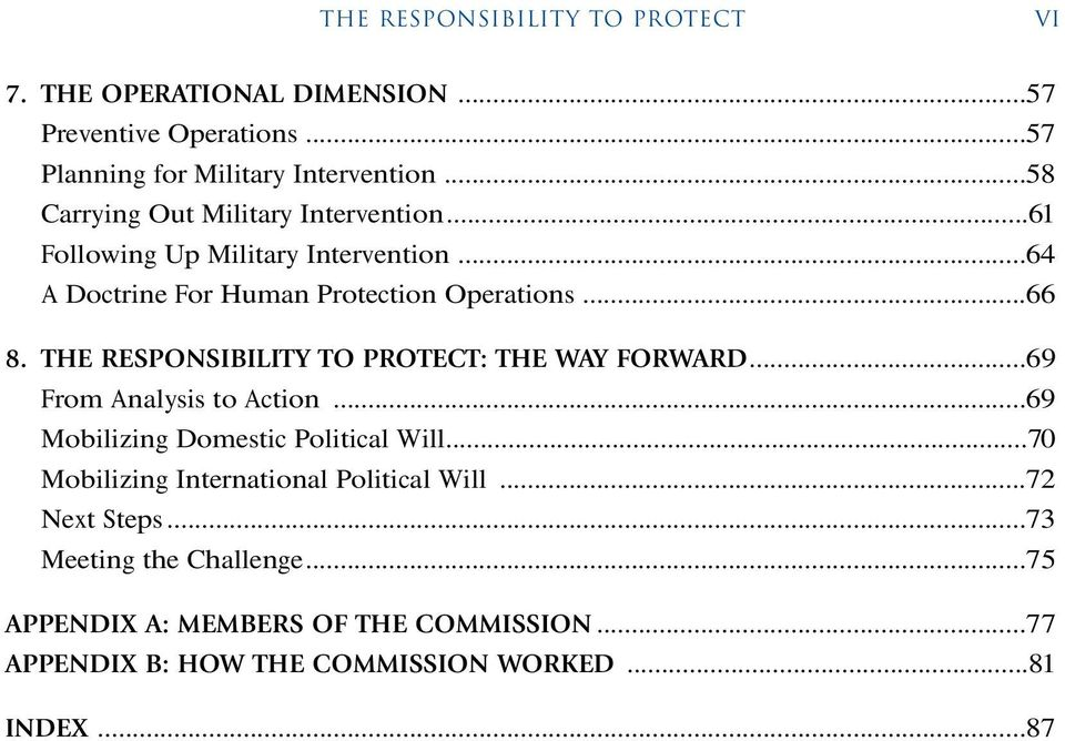 THE RESPONSIBILITY TO PROTECT: THE WAY FORWARD...69 From Analysis to Action...69 Mobilizing Domestic Political Will.