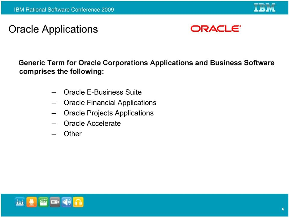 following: Oracle E-Business Suite Oracle Financial