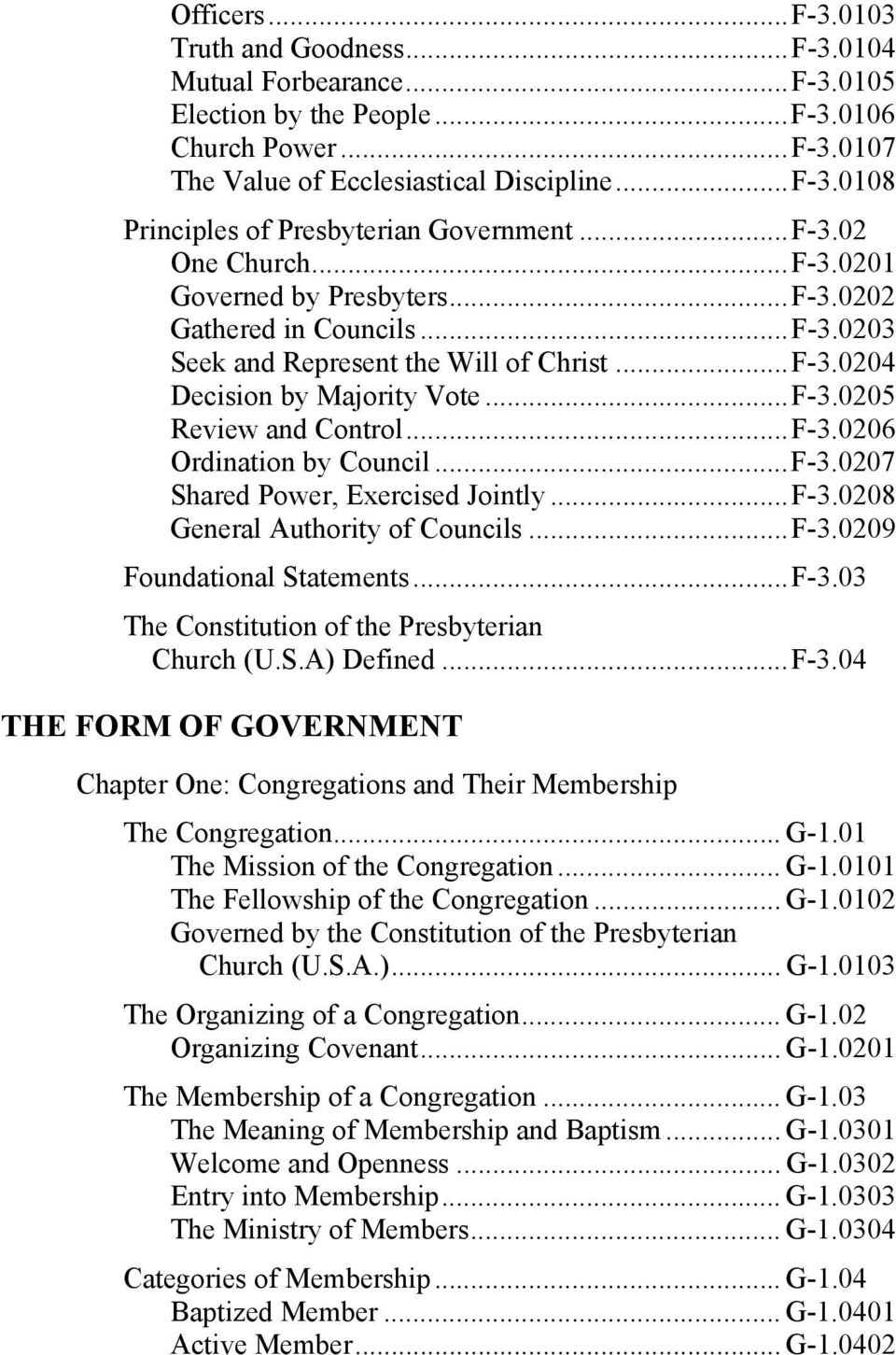 .. F-3.0206 Ordination by Council... F-3.0207 Shared Power, Exercised Jointly... F-3.0208 General Authority of Councils... F-3.0209 Foundational Statements... F-3.03 The Constitution of the Presbyterian Church (U.