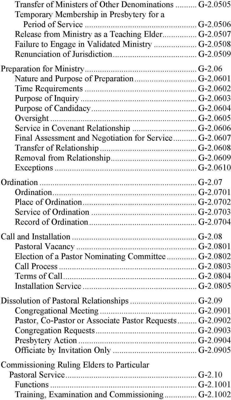 .. G-2.0604 Oversight... G-2.0605 Service in Covenant Relationship... G-2.0606 Final Assessment and Negotiation for Service... G-2.0607 Transfer of Relationship... G-2.0608 Removal from Relationship.