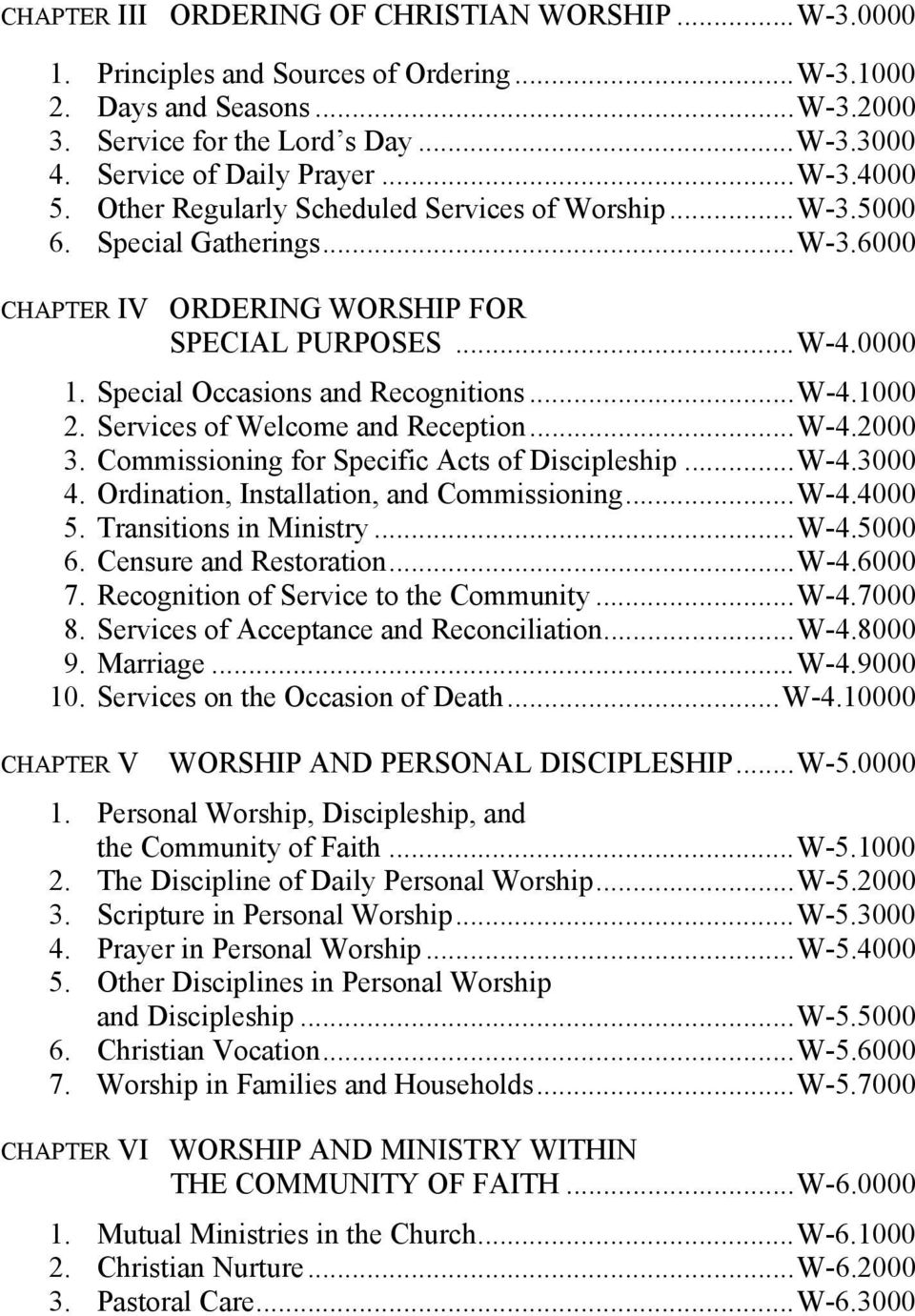 Special Occasions and Recognitions... W-4.1000 2. Services of Welcome and Reception... W-4.2000 3. Commissioning for Specific Acts of Discipleship... W-4.3000 4.