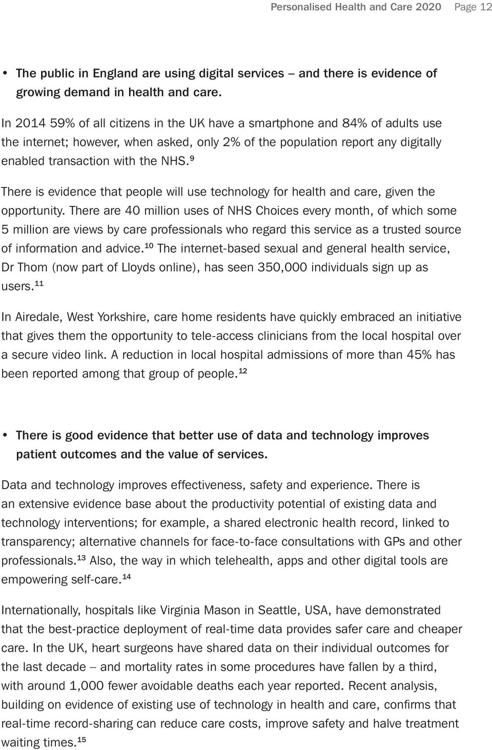 9 There is evidence that people will use technology for health and care, given the opportunity.