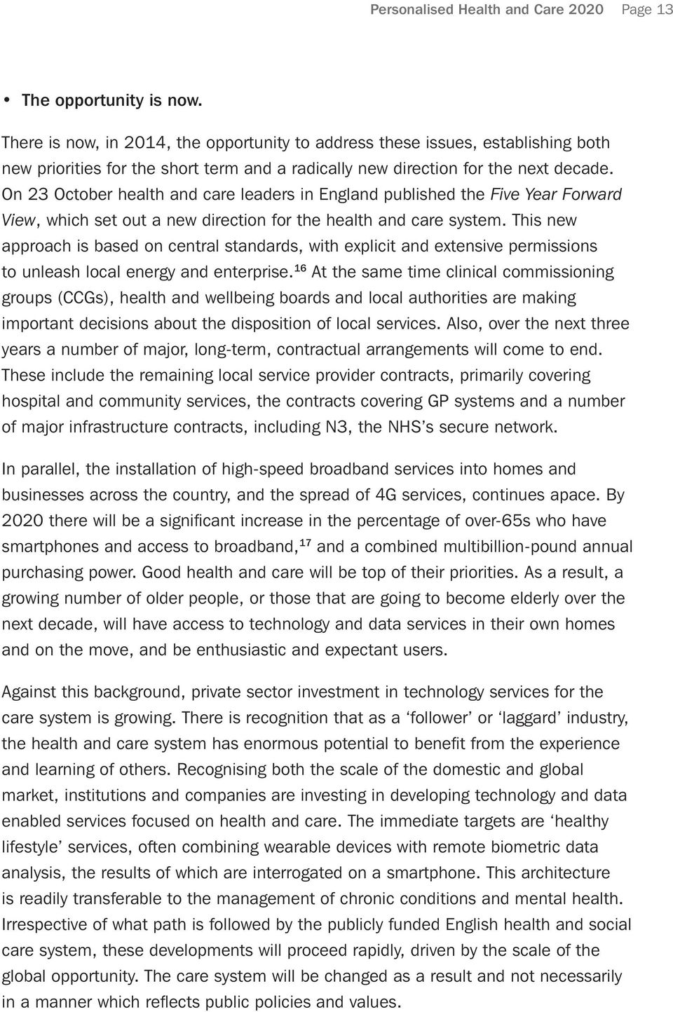 On 23 October health and care leaders in England published the Five Year Forward View, which set out a new direction for the health and care system.