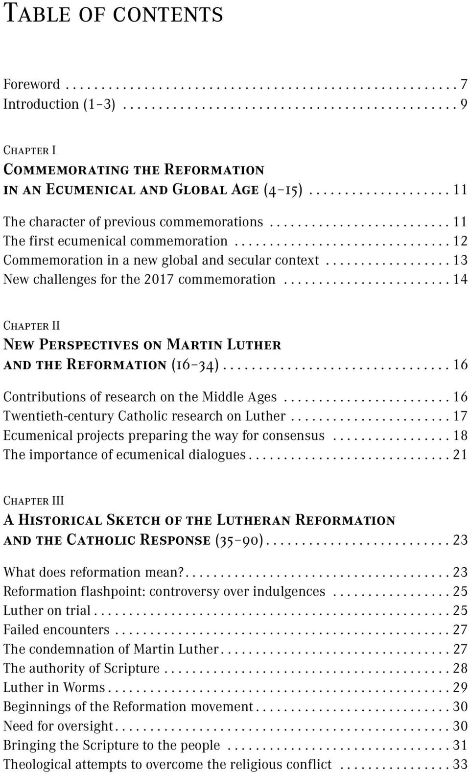 ................. 13 New challenges for the 2017 commemoration........................ 14 Chapter II New Perspectives on Martin Luther and the Reformation (16 34).