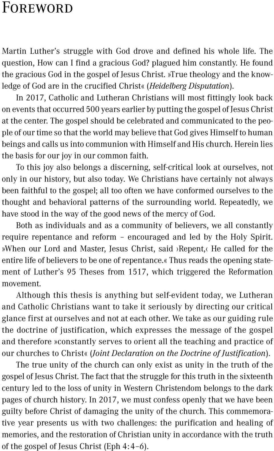 In 2017, Catholic and Lutheran Christians will most fittingly look back on events that occurred 500 years earlier by putting the gospel of Jesus Christ at the center.