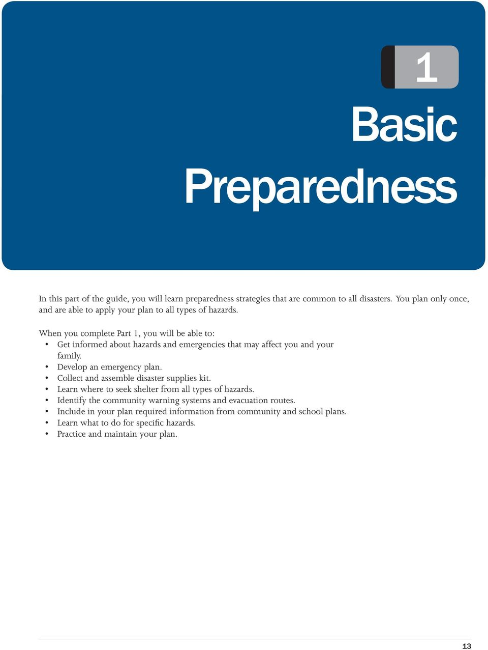 When you complete Part 1, you will be able to: Get informed about hazards and emergencies that may affect you and your family. Develop an emergency plan.