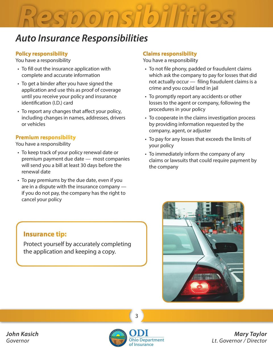) card To report any changes that affect your policy, including changes in names, addresses, drivers or vehicles Premium responsibility You have a responsibility To keep track of your policy renewal
