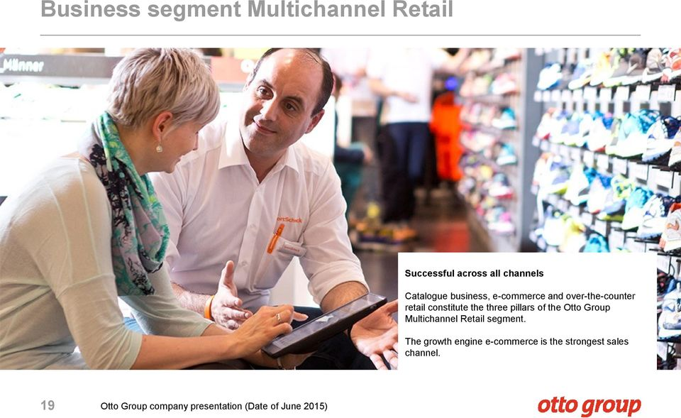 retail constitute the three pillars of the Otto Group Multichannel