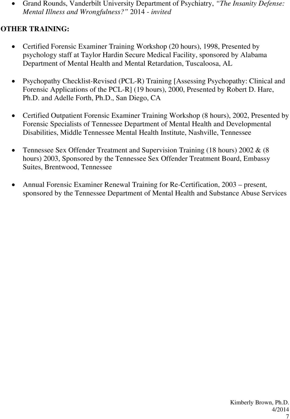 of Mental Health and Mental Retardation, Tuscaloosa, AL Psychopathy Checklist-Revised (PCL-R) Training [Assessing Psychopathy: Clinical and Forensic Applications of the PCL-R] (19 hours), 2000,