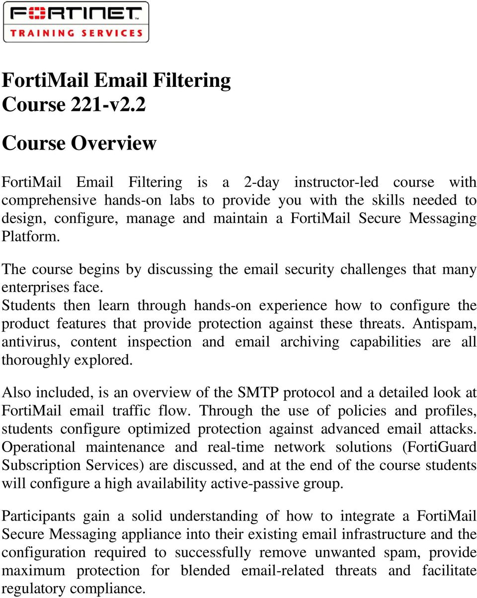 FortiMail Secure Messaging Platform. The course begins by discussing the email security challenges that many enterprises face.