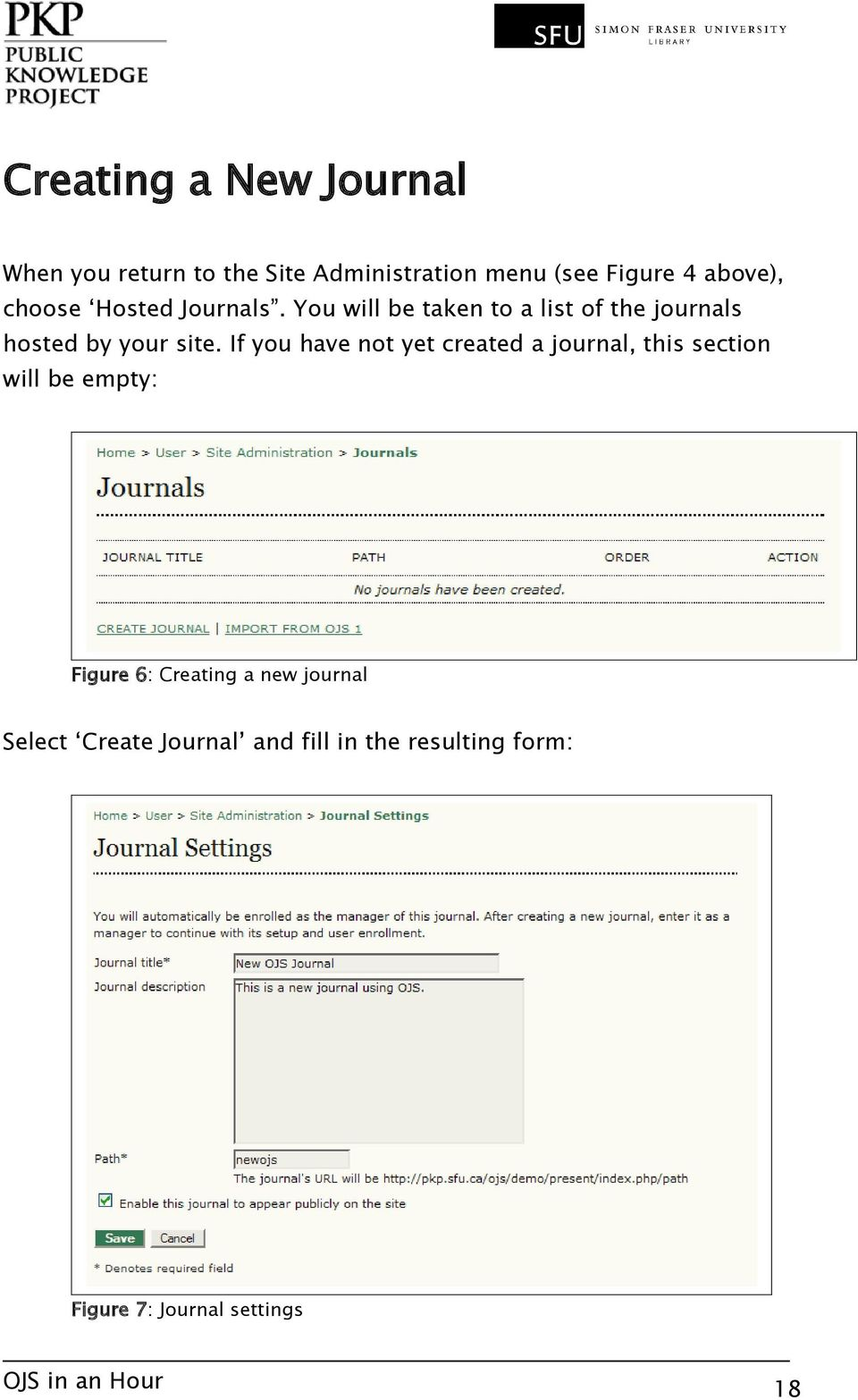 You will be taken to a list of the journals hosted by your site.