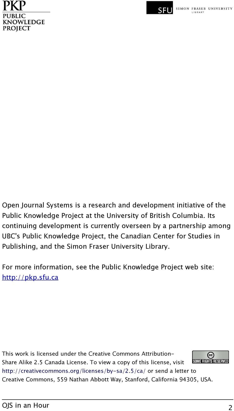 University Library. For more information, see the Public Knowledge Project web site: http://pkp.sfu.