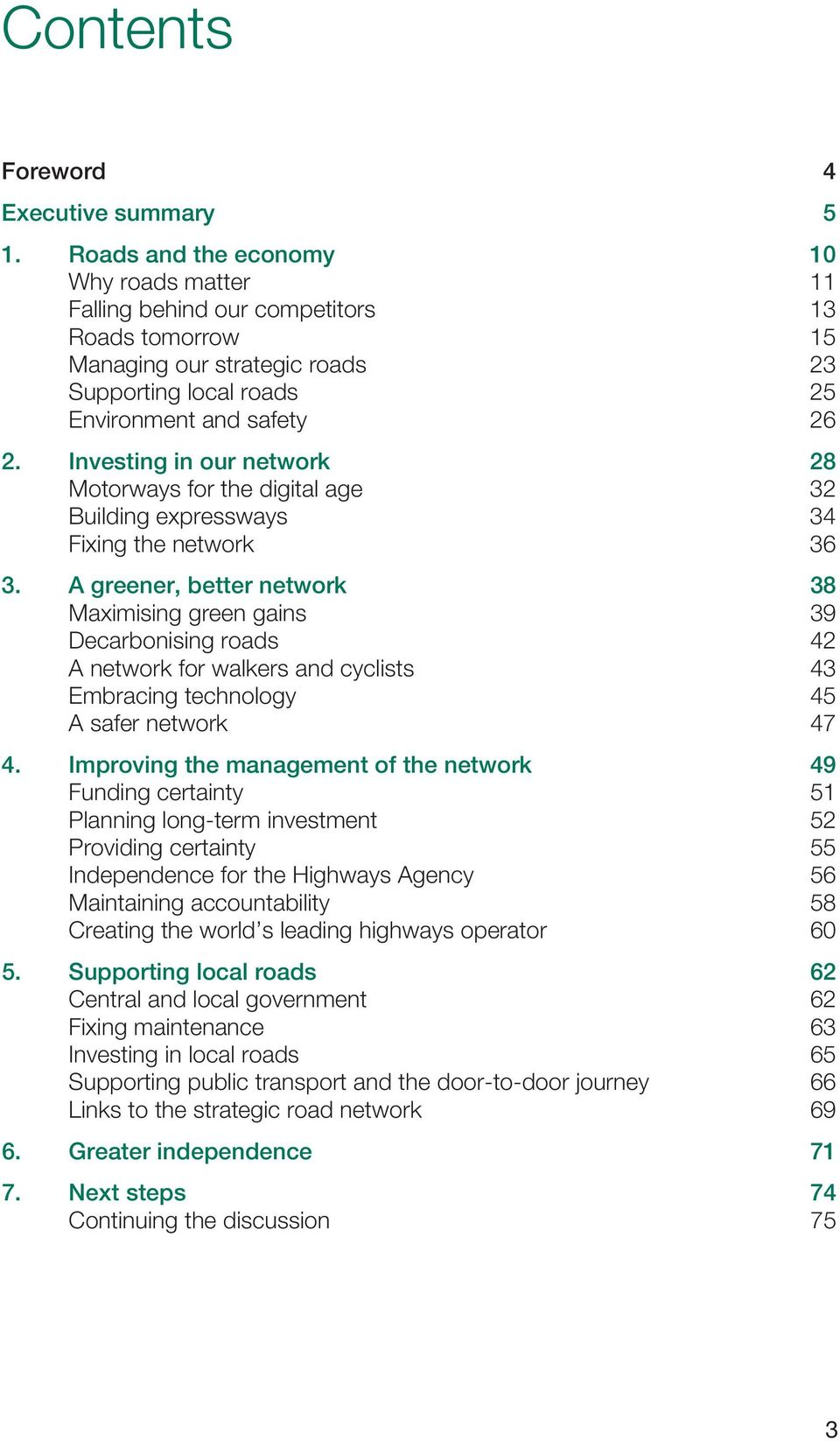 Investing in our network 28 Motorways for the digital age 32 Building expressways 34 Fixing the network 36 3.