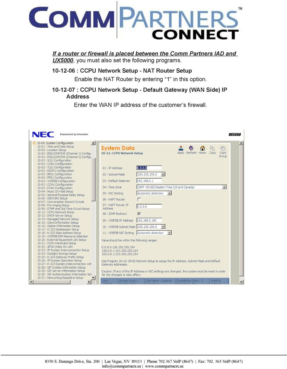 10-12-06 : CCPU Network Setup - NAT Router Setup Enable the NAT Router by entering 1