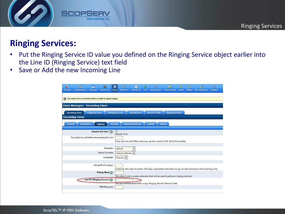 Ringing Service object earlier into the Line ID