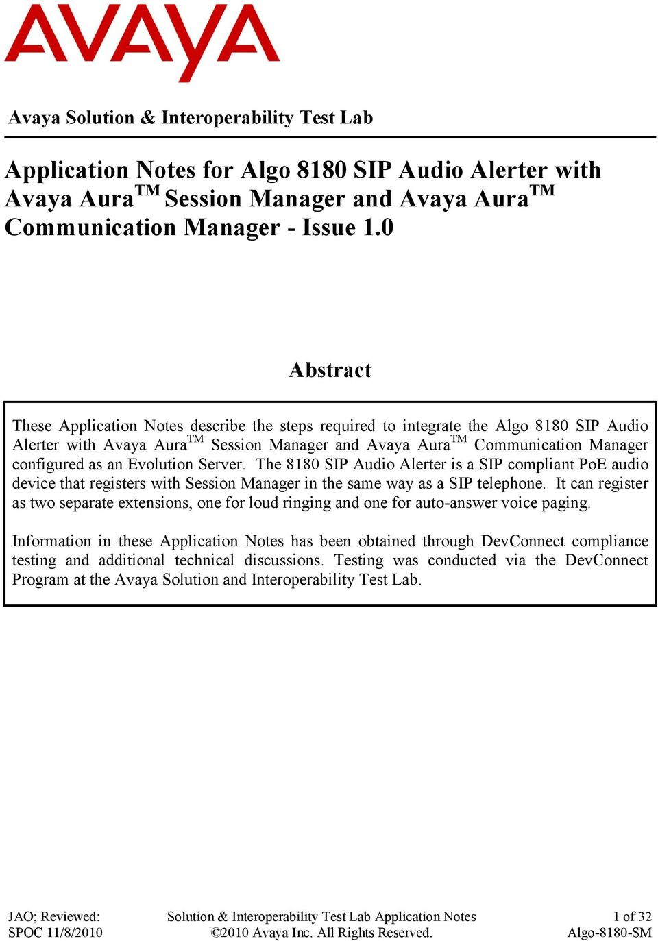 Evolution Server. The 8180 SIP Audio Alerter is a SIP compliant PoE audio device that registers with Session Manager in the same way as a SIP telephone.