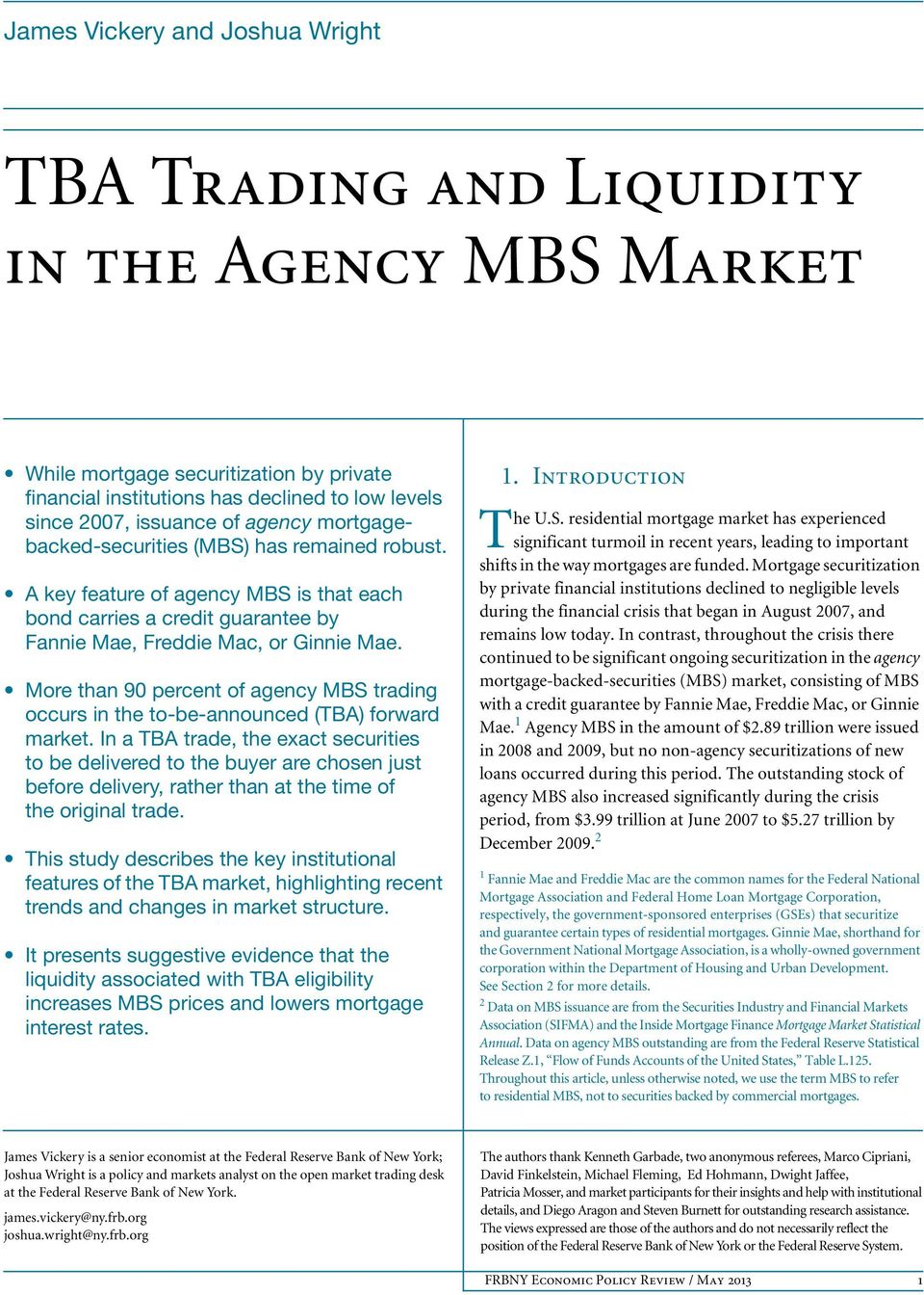 More than 90 percent of agency MBS trading occurs in the to-be-announced (TBA) forward market.