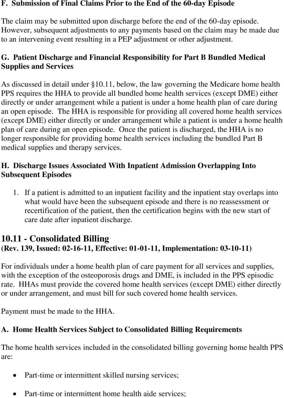 Patient Discharge and Financial Responsibility for Part B Bundled Medical Supplies and Services As discussed in detail under 10.