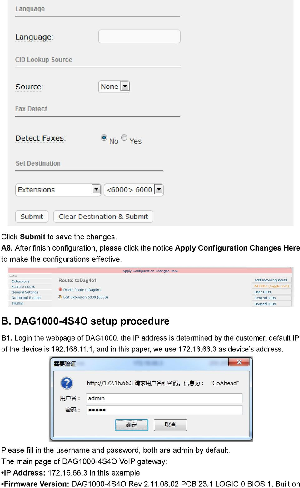 DAG1000-4S4O setup procedure B1. Login the webpage of DAG1000, the IP address is determined by the customer, default IP of the device is 192.168.11.