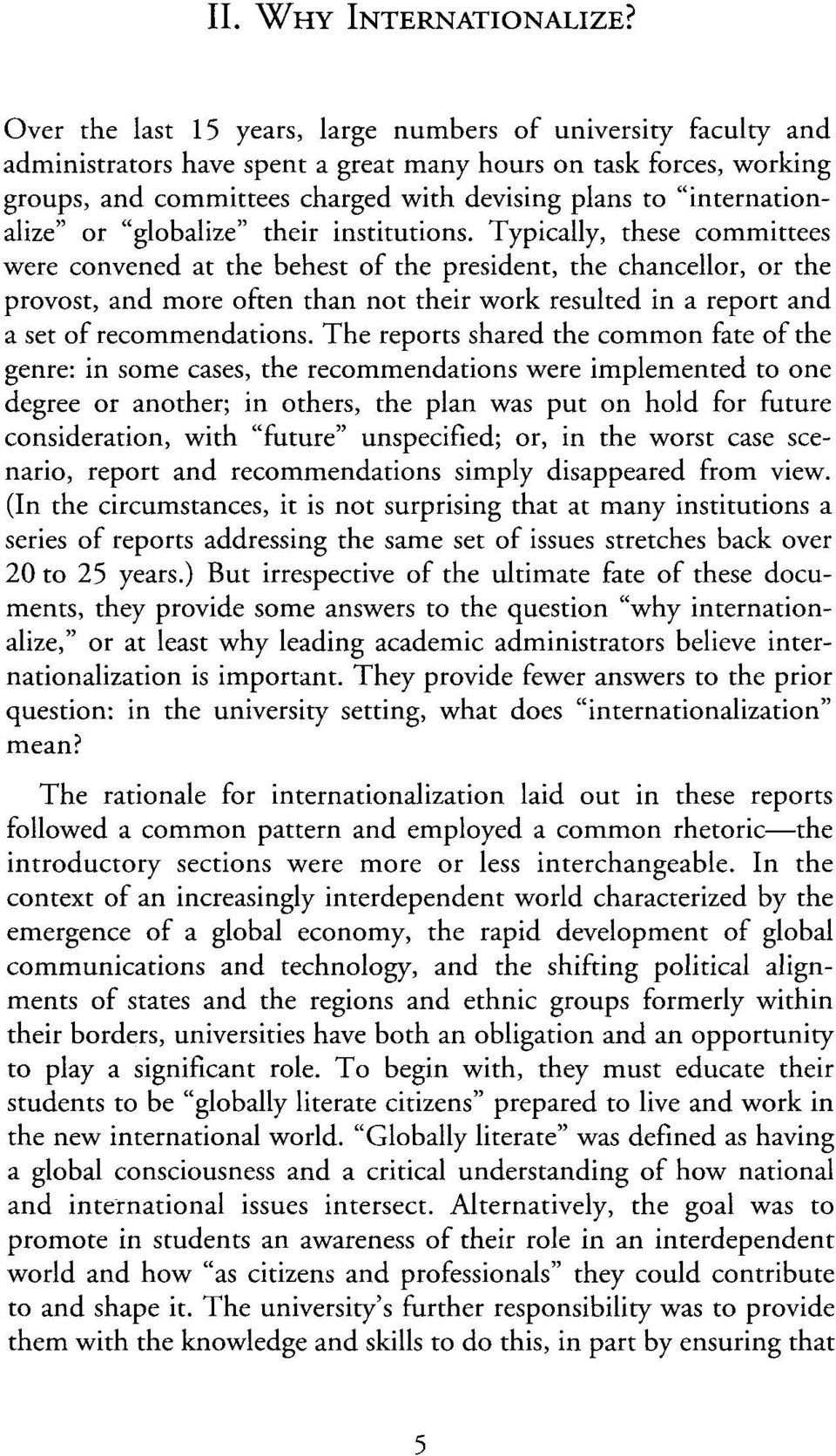 """internationalize"" or ""globalize"" their institutions."