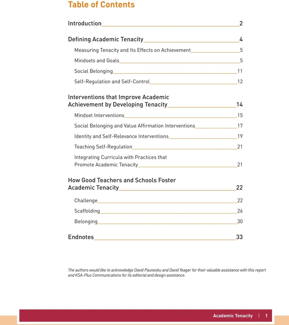 Teaching Self-Regulation 21 Integrating Curricula with Practices that Promote Academic Tenacity 21 How Good Teachers and Schools Foster Academic Tenacity 22 Challenge 22 Scaffolding 26 Belonging 30