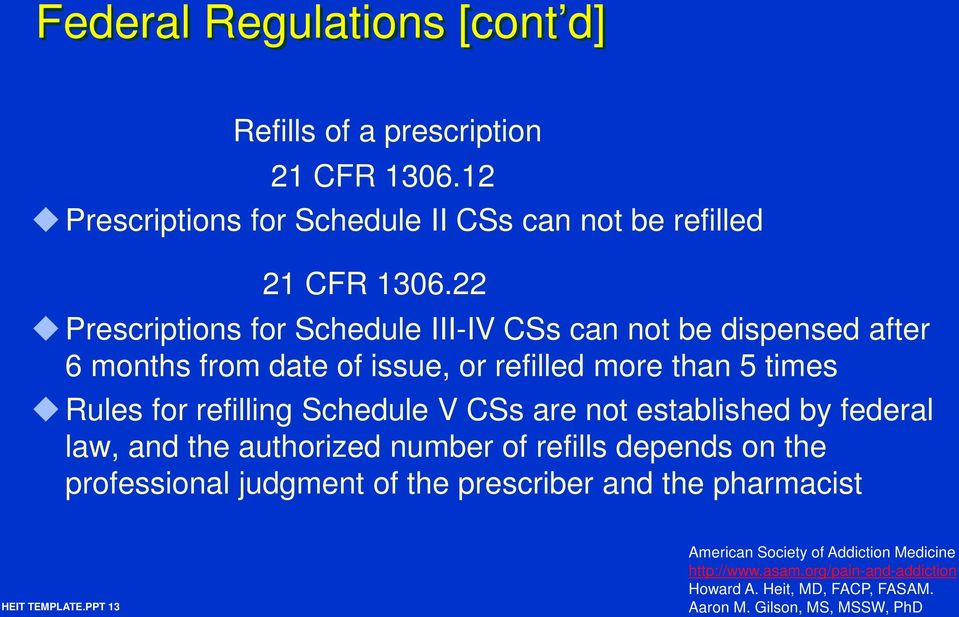 more than 5 times Rules for refilling Schedule V CSs are not established by federal law, and the authorized