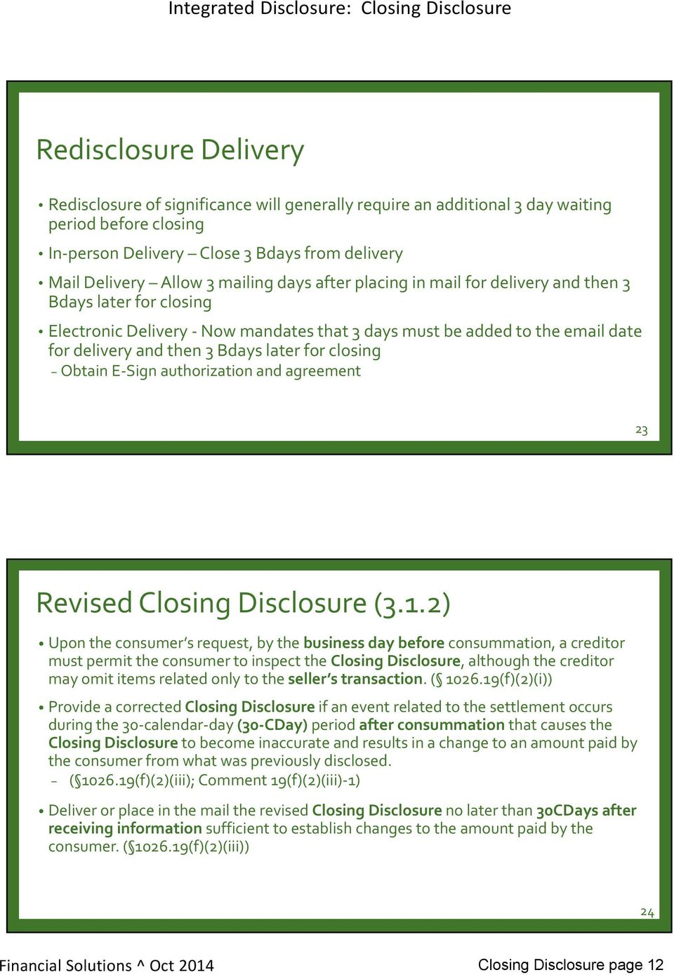 closing Obtain E Sign authorization and agreement 23 Revised Closing Disclosure (3.1.