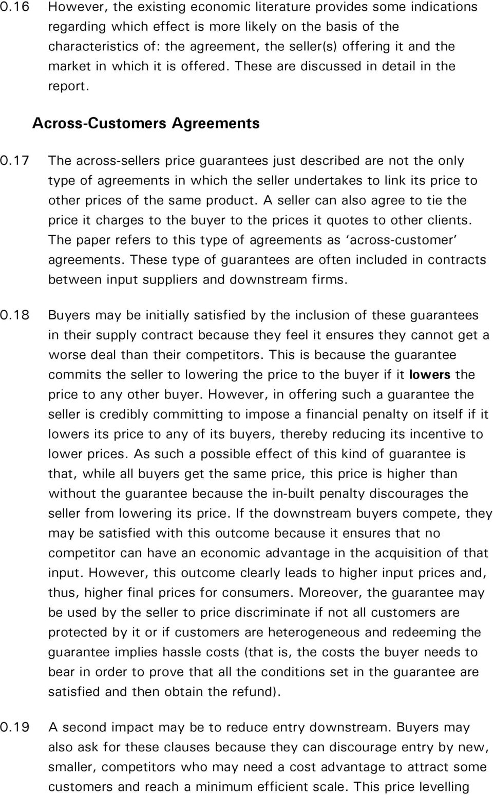 17 The across-sellers price guarantees just described are not the only type of agreements in which the seller undertakes to link its price to other prices of the same product.
