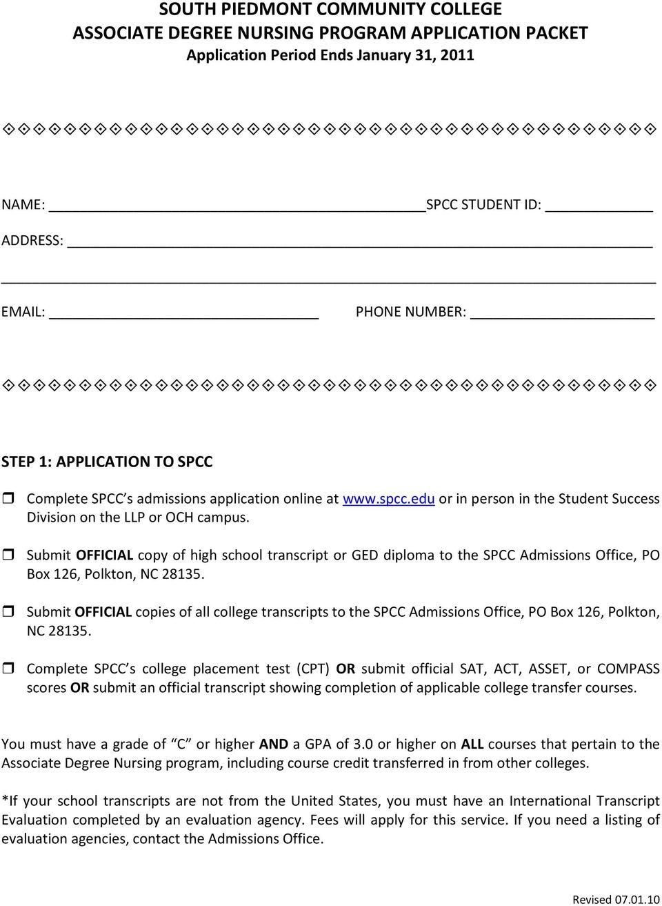 Submit OFFICIAL copy of high school transcript or GED diploma to the SPCC Admissions Office, PO Box 126, Polkton, NC 28135.