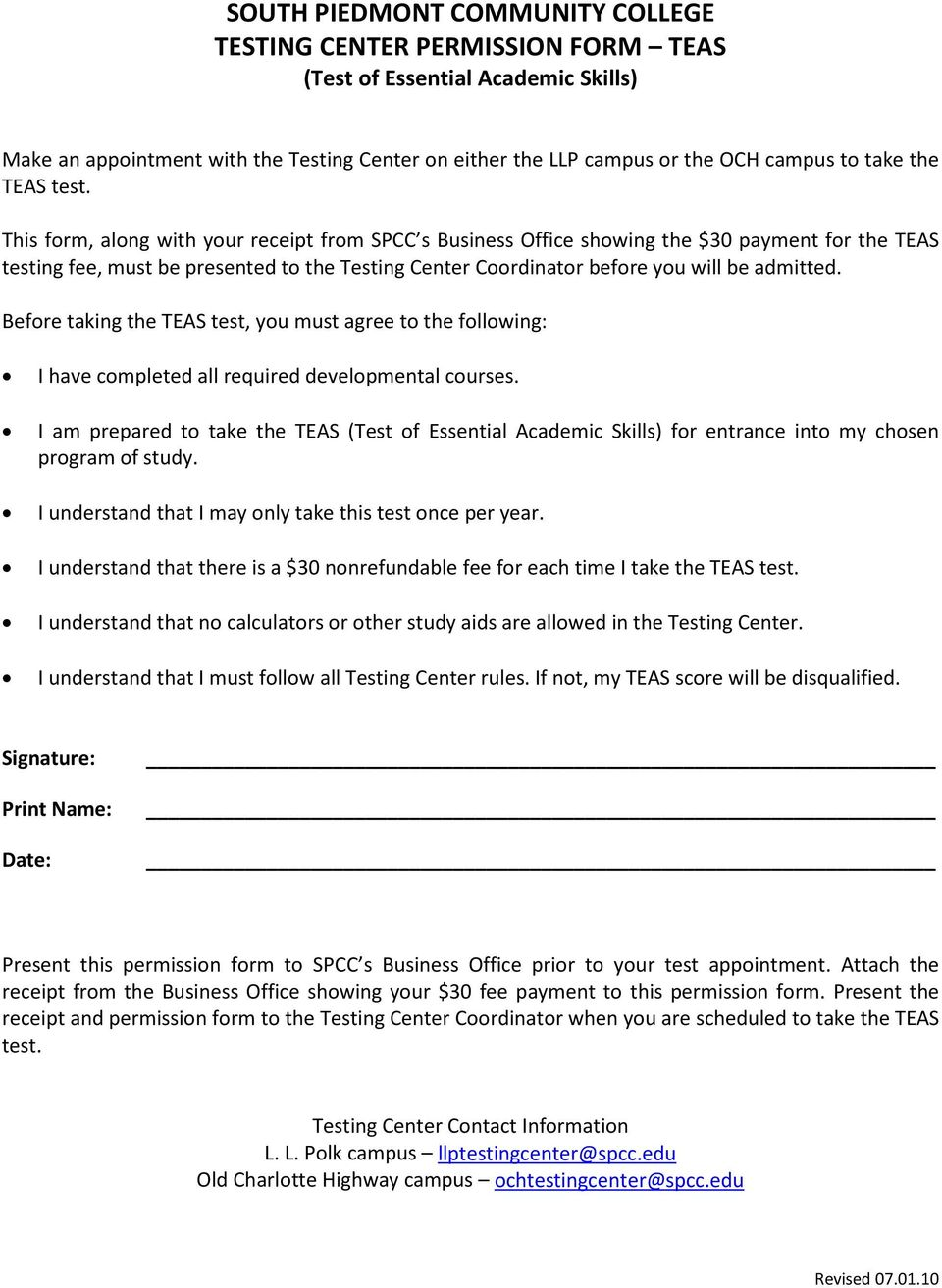 This form, along with your receipt from SPCC s Business Office showing the $30 payment for the TEAS testing fee, must be presented to the Testing Center Coordinator before you will be admitted.