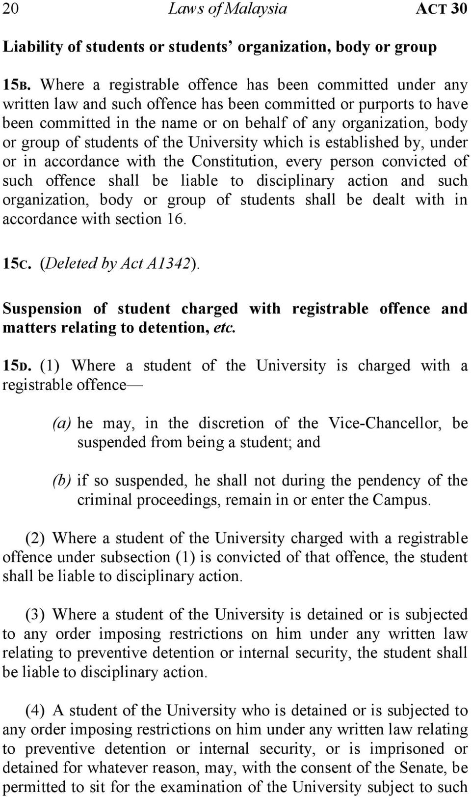 of students of the University which is established by, under or in accordance with the Constitution, every person convicted of such offence shall be liable to disciplinary action and such