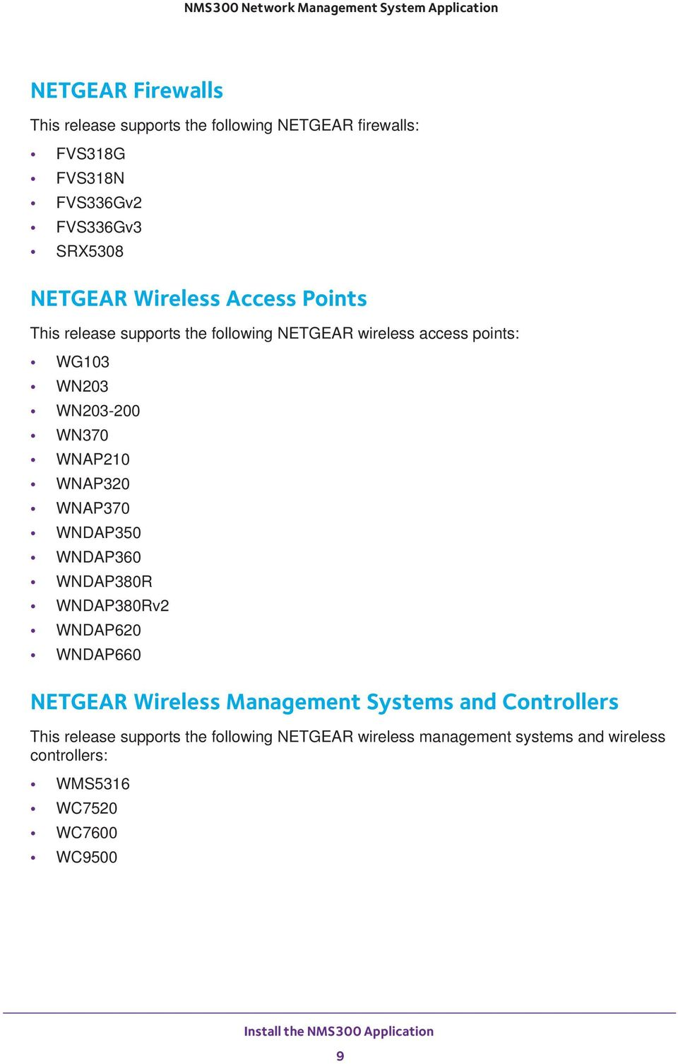 WNDAP350 WNDAP360 WNDAP380R WNDAP380Rv2 WNDAP620 WNDAP660 NETGEAR Wireless Management Systems and Controllers This release supports