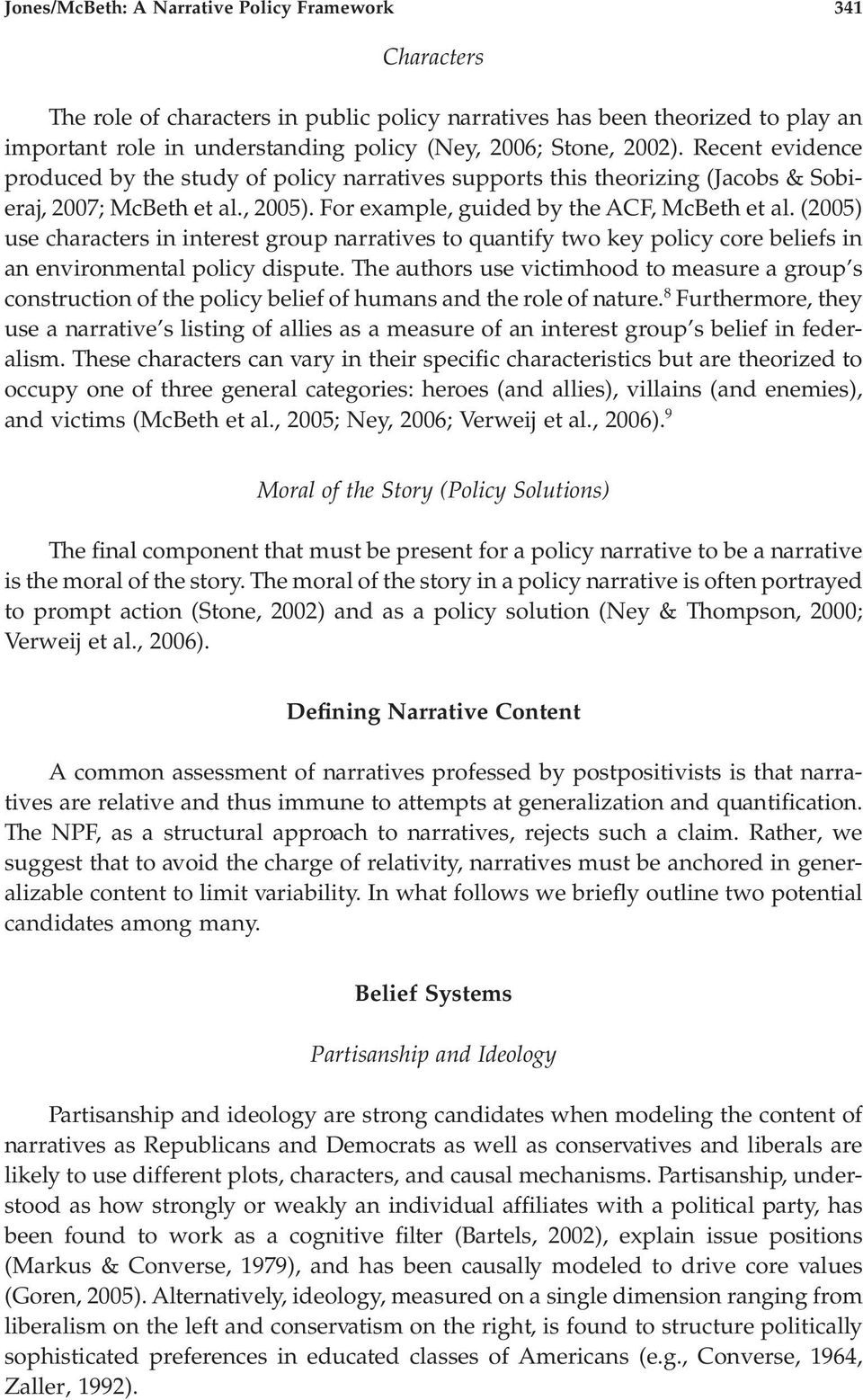 (2005) use characters in interest group narratives to quantify two key policy core beliefs in an environmental policy dispute.
