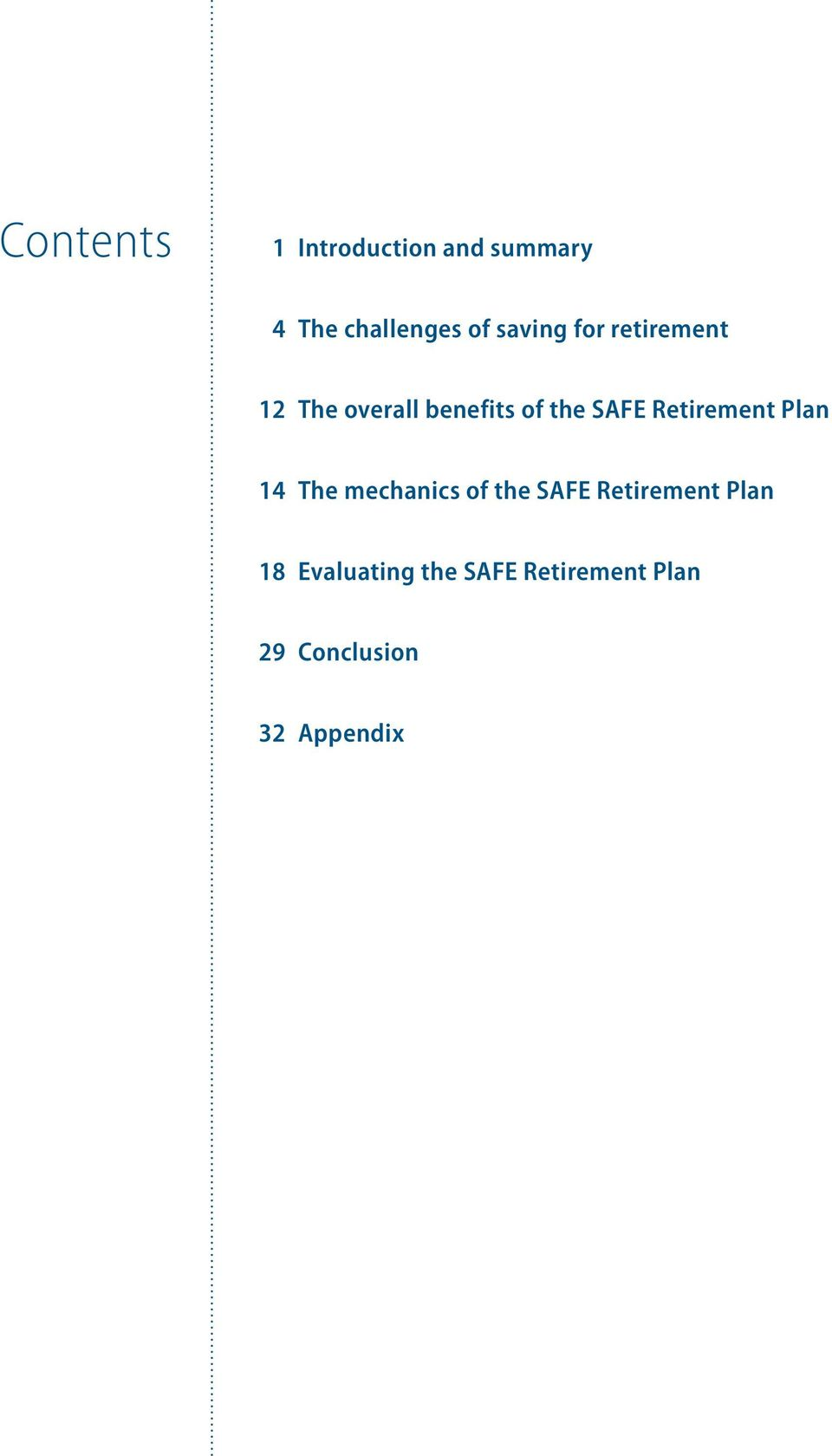 Retirement Plan 14 The mechanics of the SAFE Retirement