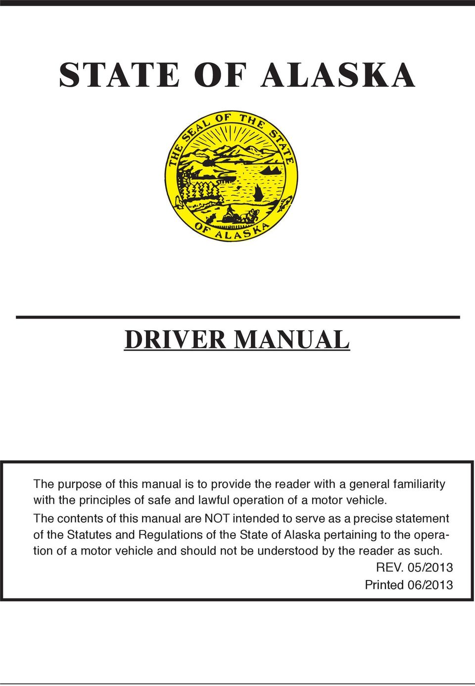 The contents of this manual are NOT intended to serve as a precise statement of the Statutes and